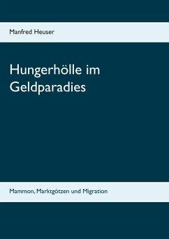 Hungerhölle im Geldparadies (eBook, ePUB)