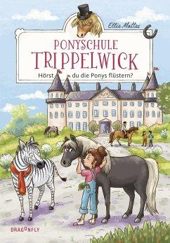Hörst du die Ponys flüstern? / Ponyschule Trippelwick Bd.1 - Mattes, Ellie