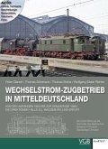 Wechselstrom-Zugbetrieb in Mitteldeutschland, m. CD-ROM