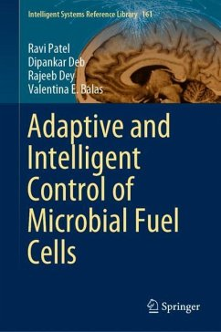 Adaptive and Intelligent Control of Microbial Fuel Cells - Patel, Ravi; Deb, Dipankar; Dey, Rajeeb; Balas, Valentina E.