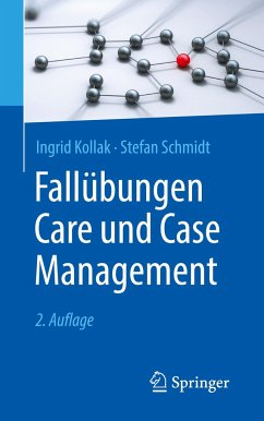 Fallübungen Care und Case Management - Kollak, Ingrid;Schmidt, Stefan