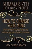 How to Change Your Mind - Summarized for Busy People (eBook, ePUB)