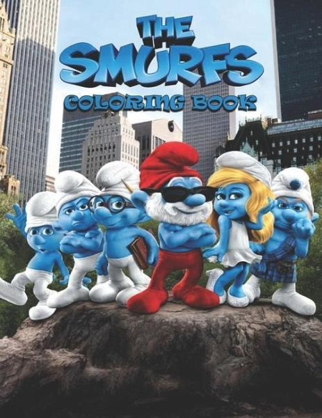 The Smurfs Coloring Book: Coloring Book for Kids and Adults, This Amazing  Coloring Book Will Make Your Kids Happier and Give Them Joy