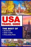 USA Travel Guide: The Best of Boston, New York, Philadelphia