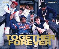 Together Forever: The Run-DMC and Beastie Boys Photographs - Friedman, Glen; Rock, Chris