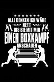 Nett - Außer Beim Boxkampf: Notizbuch Für Boxen Boxer-In Boxen Sport Box-Sport Boxer