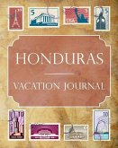 Honduras Vacation Journal: Blank Lined Honduras Travel Journal/Notebook/Diary Gift Idea for People Who Love to Travel