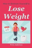 How to Motivate Yourself to Lose Weight: How to Lose Weight, Weight Loss Strategy, Weight Loss Motivation, Diet Motivation, Motivation to Workout, Mot