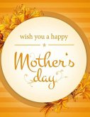 Wish You a Happy Mother's Day: Coloring Book and Greeting Card