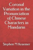 Coronal Variation in the Pronunciation of Chinese Characters in Mandarin