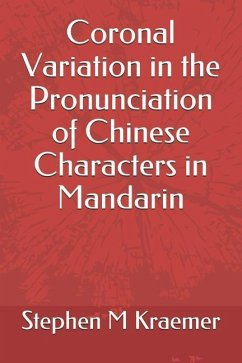 Coronal Variation in the Pronunciation of Chinese Characters in Mandarin - Kraemer, Stephen M.