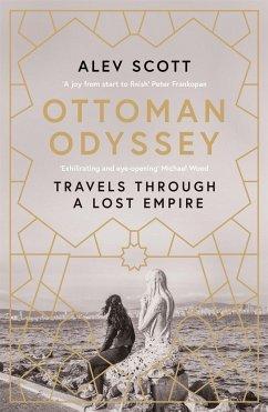 Ottoman Odyssey - Scott, Alev
