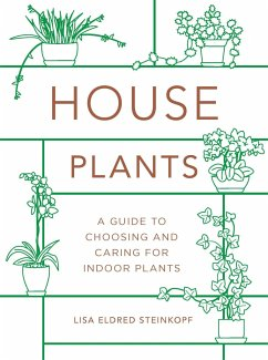Houseplants (Mini): A Guide to Choosing and Caring for Indoor Plants - Steinkopf, Lisa Eldred
