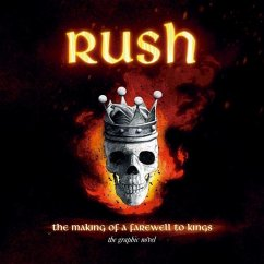 Rush: The Making of a Farewell to Kings: The Graphic Novel - Calcano, David