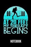 At 20 Feet My Therapy Begins Notebook: Ein Schönes Notizbuch Mit 110 Linierten Seiten Für Jemanden, Der Tauchen Liebt - Ideal Für Notizen Zum Thema Ge