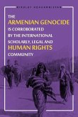 The Armenian Genocide Is Corroborated by the International Scholarly, Legal and Human Rights Community