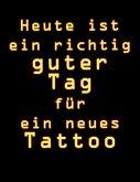 Heute Ist Ein Richtig Guter Tag Für Ein Neues Tattoo: Tattoo Skizzen Buch / 7 Leere Felder Pro Seite