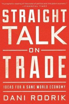 Straight Talk on Trade - Rodrik, Dani