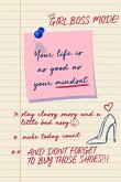 Girl Boss Mode! Your Life Is as Good as Your Mindset!: Motivational Quote Novelty Gift Blank Lined Notepad for Independent Women Taking Over the World