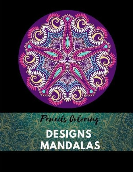 Pencils Coloring Designs Mandalas: Adult Coloring Books Best Sellers  Mandalas, Coloring Books for Girls Mandalas