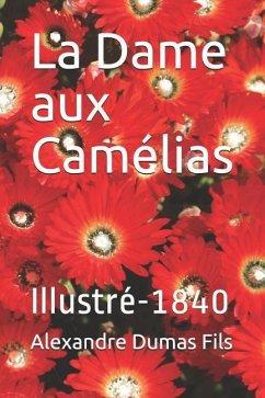 La Dame Aux Camélias: Illustré-1840 - Dumas Fils, Alexandre