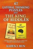 67 Lateral Thinking Puzzles and the King of Riddles: The 2 Books Compilation Set of Games and Riddles to Build Brain Cells