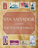 San Salvador Vacation Journal: Blank Lined San Salvador Travel Journal/Notebook/Diary Gift Idea for People Who Love to Travel