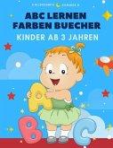 ABC Lernen Farben Buecher Kinder AB 3 Jahren: Lernen, Farben Zu Lernen, Zu Lesen, Zu Schreiben, Aufzuspüren Und Zu Praktizieren, Einfache Englische Si