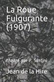La Roue Fulgurante (1907): Illustré Par P. Santini