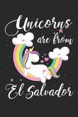 Unicorns Are from El Salvador: A Blank Lined Unicorn Journal for Travelers or People from El Salvador, Makes a Great El Salvador Gift, El Salvador Jo