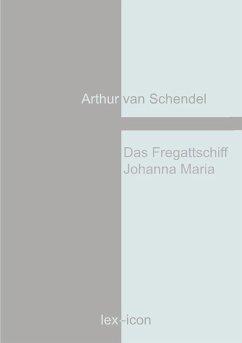 Das Fregattschiff Johanna Maria (eBook, ePUB)