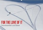 For the Love of It - Snowboarden und Bikes (Wandkalender 2020 DIN A2 quer)
