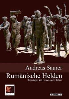 Rumänische Helden - Saurer, Andreas