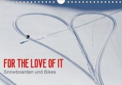 For the Love of It - Snowboarden und Bikes (Wandkalender 2020 DIN A4 quer)
