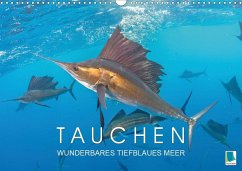 Tauchen: Wunderbares tiefblaues Meer (Wandkalender 2020 DIN A3 quer)