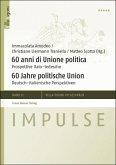 60 anni di Unione politica / 60 Jahre politische Union