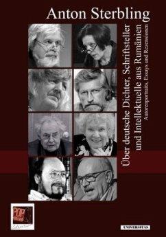 Über deutsche Dichter, Schriftsteller und Intellektuelle aus Rumänien - Strebling, Anton