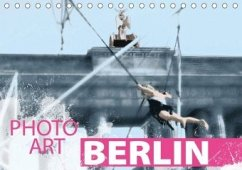 Photo-Art / Berlin (Tischkalender 2020 DIN A5 quer)