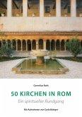 50 Kirchen in Rom - Ein spiritueller Rundgang