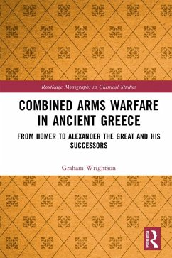 Combined Arms Warfare in Ancient Greece (eBook, PDF) - Wrightson, Graham