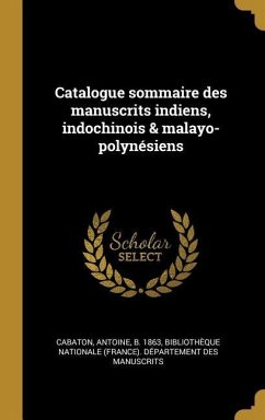 Catalogue Sommaire Des Manuscrits Indiens, Indochinois & Malayo-Polynésiens