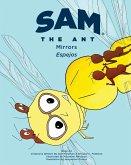 Sam the Ant - Mirrors