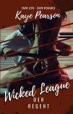 Der Regent / Wicked League Bd.1