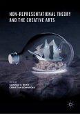 Non-Representational Theory and the Creative Arts (eBook, PDF)