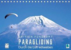 Edition Funsport: Paragliding - Durch die Luft schweben (Tischkalender 2020 DIN A5 quer)