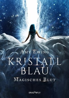 Magisches Blut / Kristallblau Bd.1 (eBook, ePUB) - Ewing, Amy