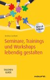 Seminare, Trainings und Workshops lebendig gestalten (eBook, ePUB)