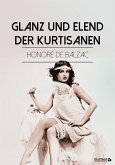 Glanz und Elend der Kurtisanen (eBook, ePUB)