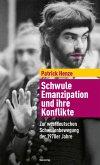 Schwule Emanzipation und ihre Konflikte (eBook, ePUB)