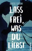 Lass frei was du liebst (eBook, ePUB)